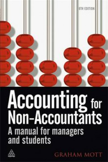 Accounting for Non-accountants av Graham Mott (Heftet)