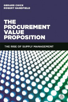 The Procurement Value Proposition av Gerard Chick og Robert B. Handfield (Heftet)