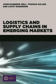 Logistics and Supply Chains in Emerging Markets av John Manners-Bell, Cullen Thomas og Cathy Roberson (Heftet)