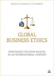 Global Business Ethics av Ronald Francis og Guy Murfey (Heftet)