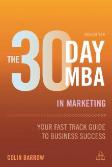 The 30 Day MBA in Marketing av Colin Barrow (Heftet)