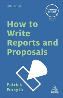How to Write Reports and Proposals av Patrick Forsyth (Heftet)