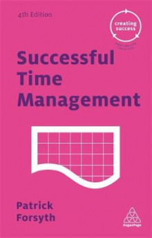 Successful Time Management av Patrick Forsyth (Heftet)