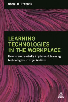 Learning Technologies in the Workplace av Donald H. Taylor (Heftet)
