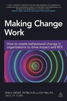 Making Change Work av Emma Weber, Patricia Pulliam Phillips og Jack Phillips (Heftet)
