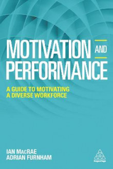 Motivation and Performance av Adrian Furnham og Ian MacRae (Heftet)