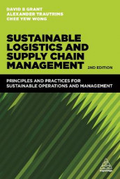 Sustainable Logistics and Supply Chain Management av David B. Grant, Alexander Trautrims og Chee Yew Wong (Heftet)