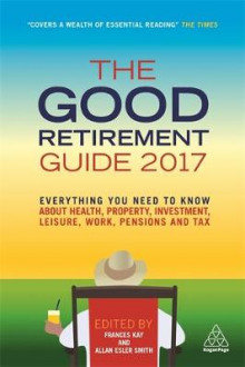 The Good Retirement Guide 2017 av Allan Esler Smith og Frances Kay (Heftet)
