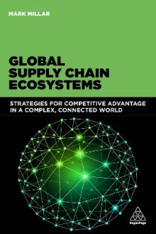 Global Supply Chain Ecosystems av Mark Millar (Innbundet)