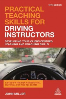 Practical Teaching Skills for Driving Instructors av John Miller (Heftet)