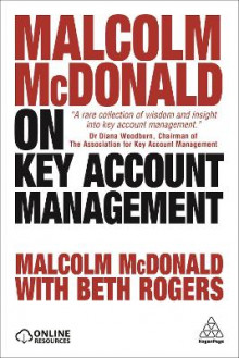 Malcolm McDonald on Key Account Management av Malcolm McDonald og Beth Rogers (Heftet)