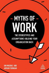 Myths of Work av Adrian Furnham og Ian MacRae (Heftet)