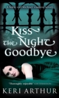Kiss the night goodbye av Keri Arthur (Heftet)