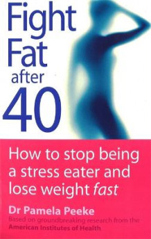 Fight Fat After Forty av Pamela Peeke (Heftet)