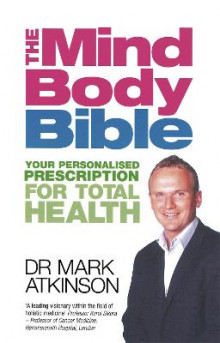 The Mind Body Bible av Dr. Mark Atkinson (Heftet)