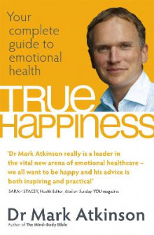 True Happiness av Dr. Mark Atkinson (Heftet)