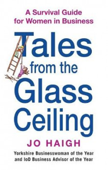 Tales from the Glass Ceiling av Jo Haigh (Heftet)