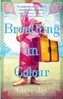 Breathing in Colour av Clare Jay (Heftet)