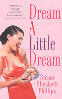Dream a Little Dream av Susan Elizabeth Phillips (Heftet)