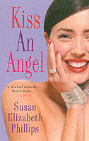 Kiss an Angel av Susan Elizabeth Phillips (Heftet)