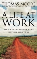 A Life at Work av Thomas Moore (Heftet)