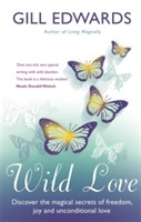 Wild Love av Gill Edwards (Heftet)