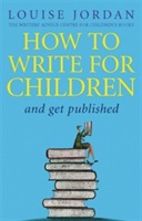 How to Write for Children and Get Published av Louise Jordan (Heftet)