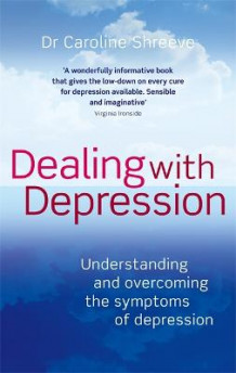 Dealing with Depression av Dr. Caroline Shreeve (Heftet)