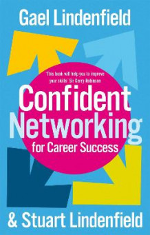 Confident Networking for Career Success and Satisfaction av Gael Lindenfield og Stuart Lindenfield (Heftet)