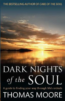 Dark Nights of the Soul av Thomas Moore (Heftet)