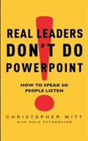 Real Leaders Don't Do Powerpoint av Christopher Witt (Heftet)