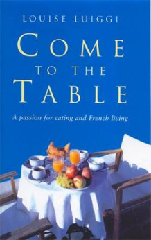 Come to the Table av Louise Luiggi (Heftet)