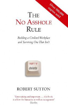 The No Asshole Rule av Robert I. Sutton (Heftet)