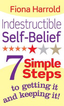 Indestructible Self-Belief av Fiona Harrold (Heftet)
