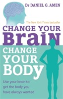 Change Your Brain, Change Your Body av Daniel G. Amen (Heftet)