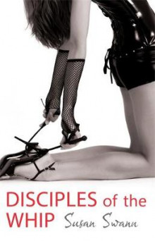 Disciples of the Whip av Susan Swann (Heftet)