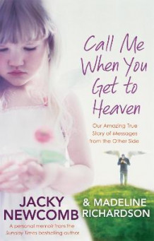 Call Me When You Get To Heaven av Jacky Newcomb og Madeline Richardson (Heftet)