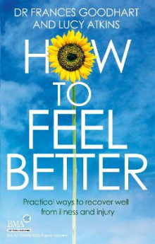 How to Feel Better av Dr. Frances Goodhart og Lucy Atkins (Heftet)