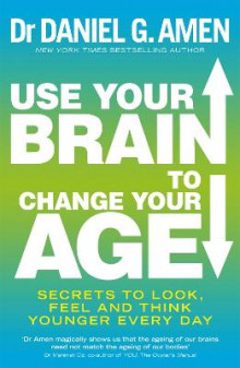 Use Your Brain to Change Your Age av Daniel G. Amen (Heftet)