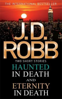 Haunted in Death/Eternity in Death av J. D. Robb (Heftet)