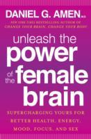 Unleash the Power of the Female Brain av Daniel G. Amen (Heftet)
