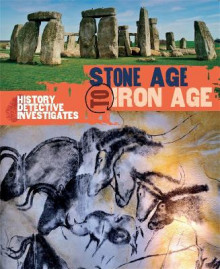The History Detective Investigates: Stone Age to Iron Age av Clare Hibbert (Heftet)