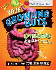 Your Growling Guts and Dynamic Digestive System av Paul Mason (Heftet)
