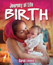 Journey of Life: Birth av Sarah Levete (Heftet)