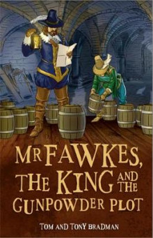 Short Histories: Mr Fawkes, the King and the Gunpowder Plot av Tom Bradman og Tony Bradman (Innbundet)