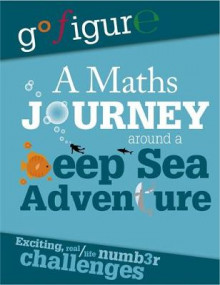 Go Figure: A Maths Journey Around a Deep Sea Adventure av Hilary Koll og Steve Mills (Heftet)