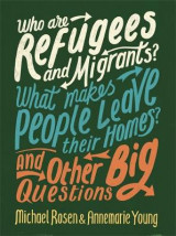 Omslag - Who are Refugees and Migrants? What Makes People Leave Their Homes? and Other Big Questions