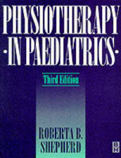 Physiotherapy in Pediatrics av Roberta B. Shepherd (Heftet)