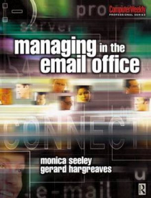 Managing in the Email Office av Monica Seeley og Gerard Hargreaves (Heftet)