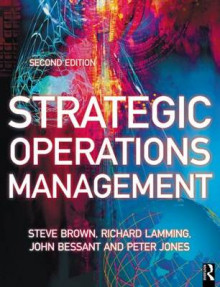 Strategic Operations Management av Steve Brown, Richard Lamming, John Bessant og Peter Jones (Heftet)